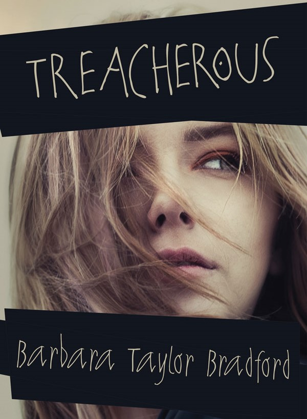 Treacherous by Barbara Taylor Bradford