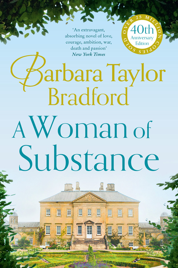 Barbara Taylor Bradford - A Woman of Substance 40th Anniversary Edition